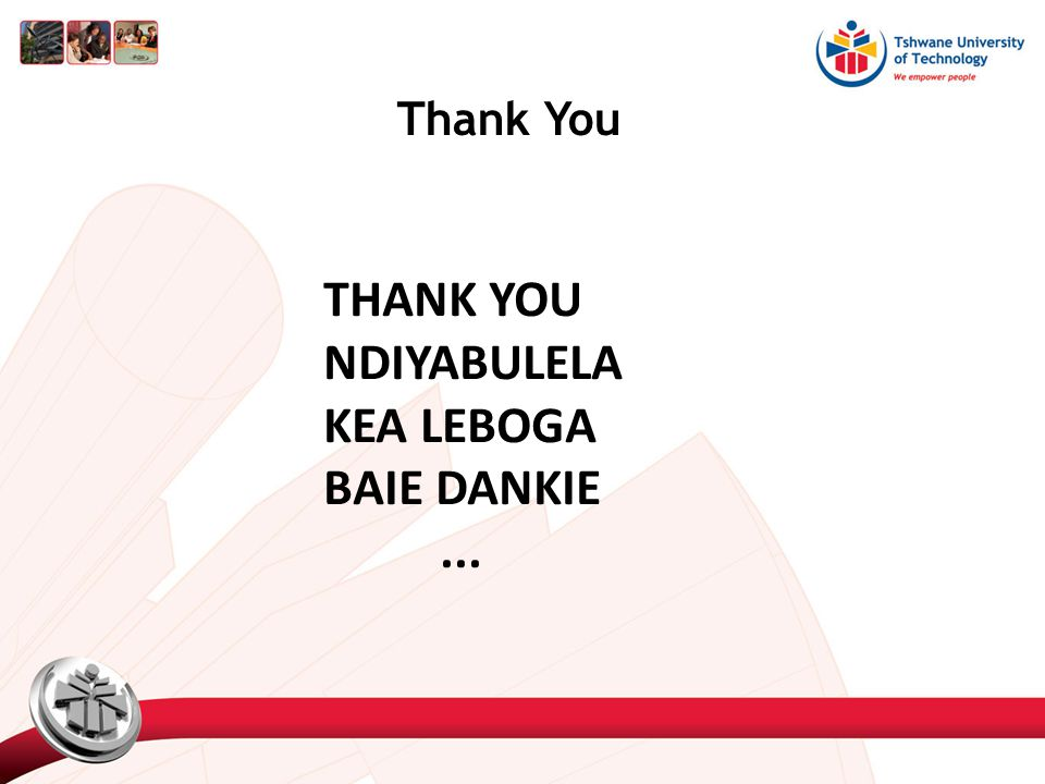 Thank You THANK YOU NDIYABULELA KEA LEBOGA BAIE DANKIE...