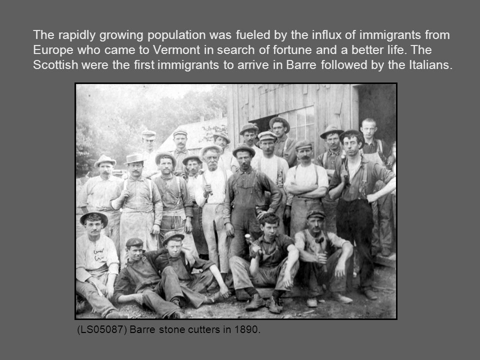 (LS02201) Workers in 1895.Only 28% of Barre's native population worked in the quarries.