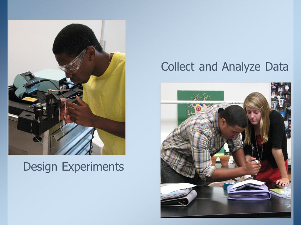 Collect and Analyze Data Design Experiments