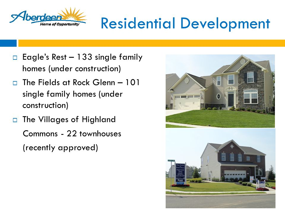 Residential Development  Eagle's Rest – 133 single family homes (under construction)  The Fields at Rock Glenn – 101 single family homes (under construction)  The Villages of Highland Commons - 22 townhouses (recently approved)