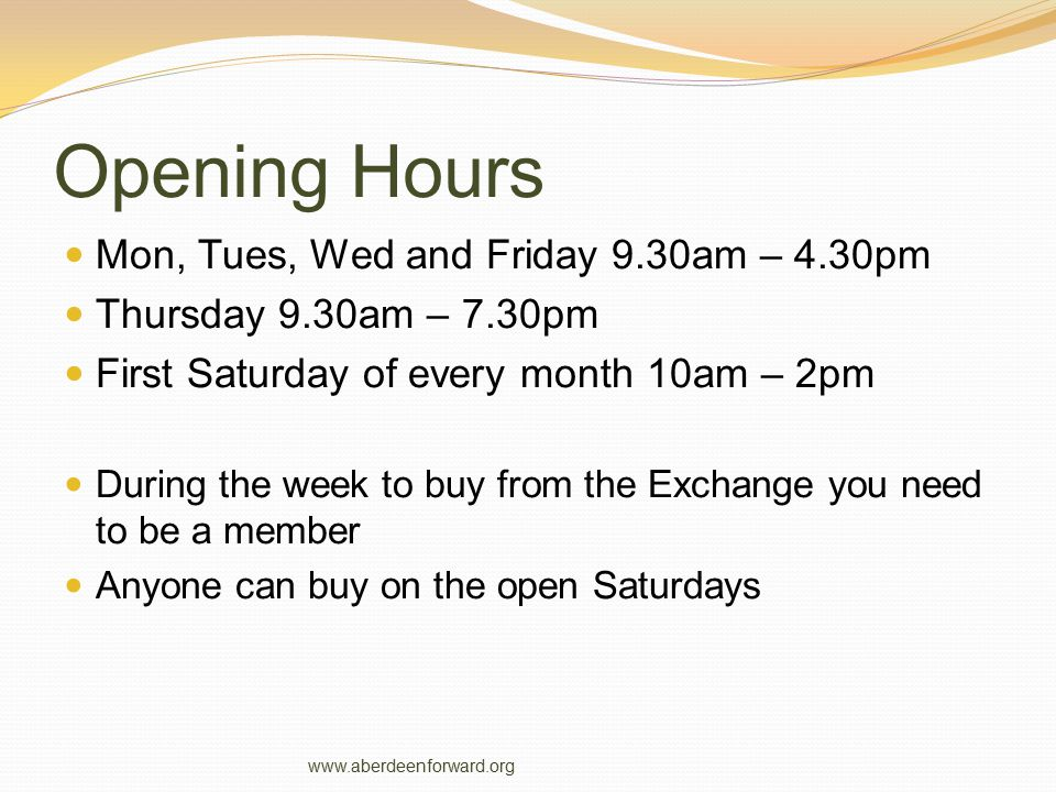 Opening Hours Mon, Tues, Wed and Friday 9.30am – 4.30pm Thursday 9.30am – 7.30pm First Saturday of every month 10am – 2pm During the week to buy from
