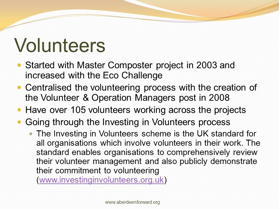 Volunteers Started with Master Composter project in 2003 and increased with the Eco Challenge Centralised the volunteering process with the creation o