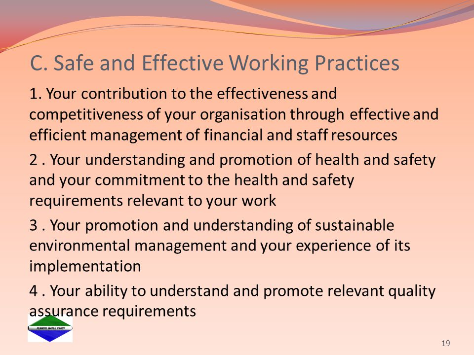 C. Safe and Effective Working Practices 1. Your contribution to the effectiveness and competitiveness of your organisation through effective and effic