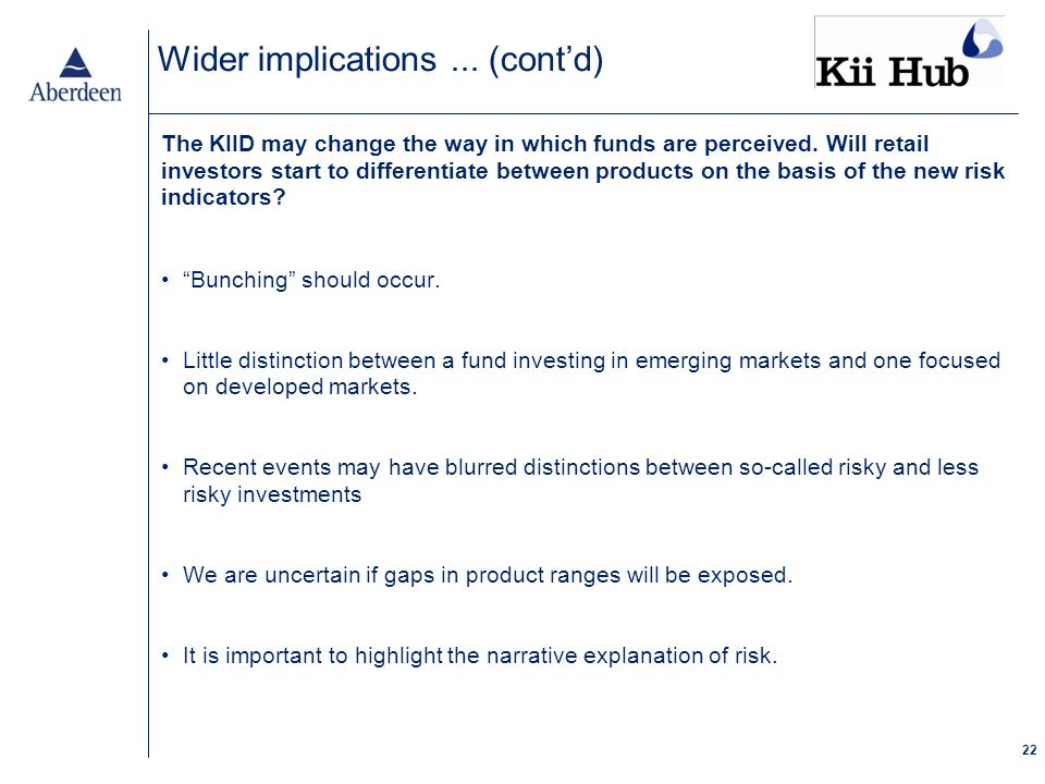 22 The KIID may change the way in which funds are perceived.