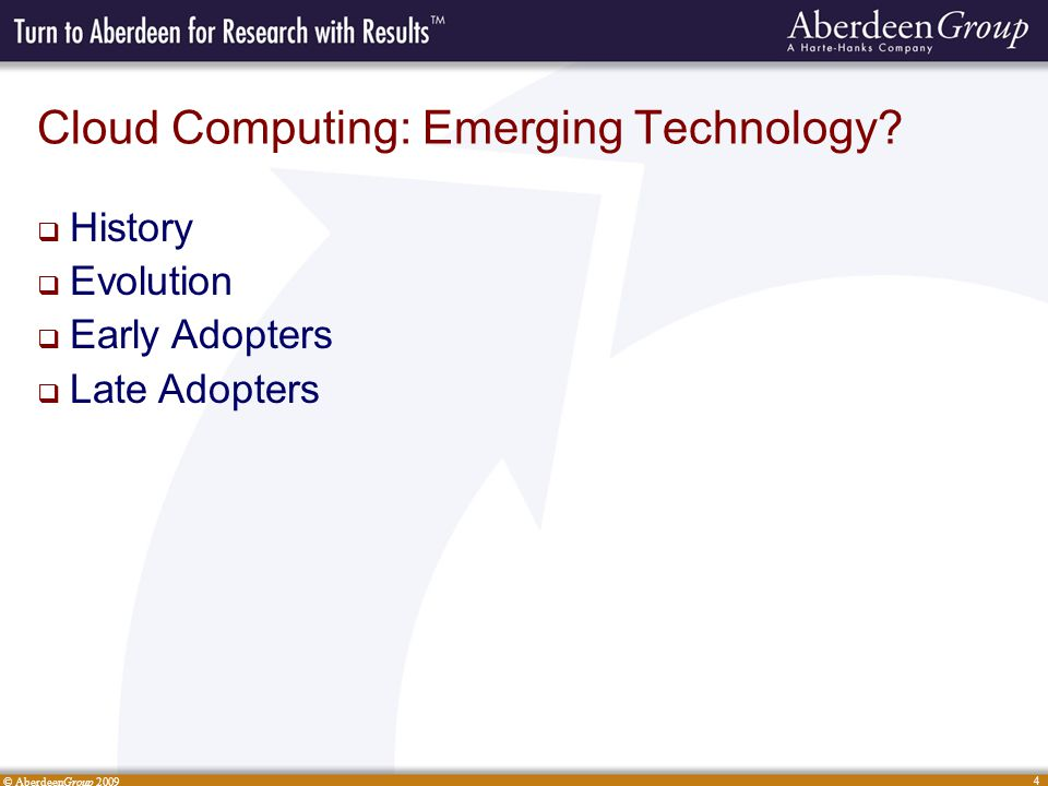 © AberdeenGroup 2009 4 Cloud Computing: Emerging Technology.