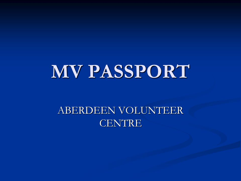 MV PASSPORT ABERDEEN VOLUNTEER CENTRE