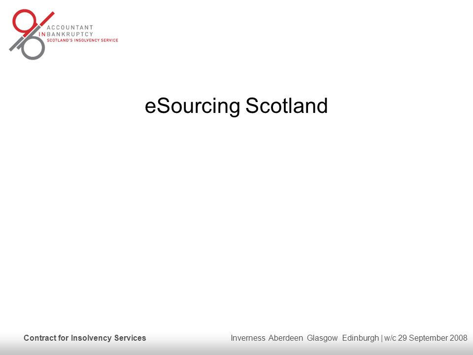 Contract for Insolvency Services Inverness Aberdeen Glasgow Edinburgh | w/c 29 September 2008 eSourcing Scotland