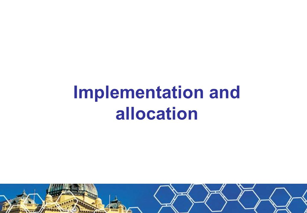 Implementation and allocation