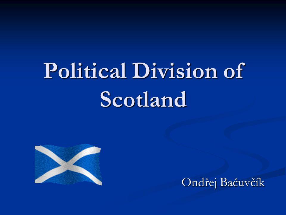 Political Division of Scotland Ondřej Bačuvčík