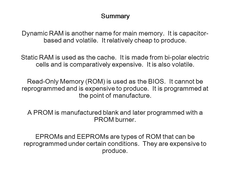 Summary Dynamic RAM is another name for main memory.