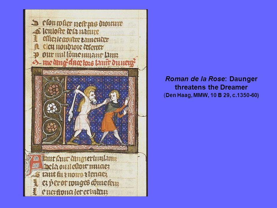 Roman de la Rose: Daunger threatens the Dreamer ( Den Haag, MMW, 10 B 29, c.1350-60)