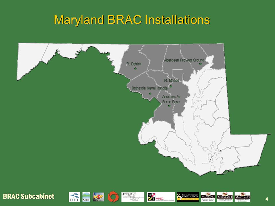 BRAC Subcabinet Subcabinet Highlights: Workforce Creation Extremely Successful BRAC Higher Education Fund  To date, 39 grants have been awarded to 19 colleges, universities and community colleges in Maryland totaling more than $3.7 million.