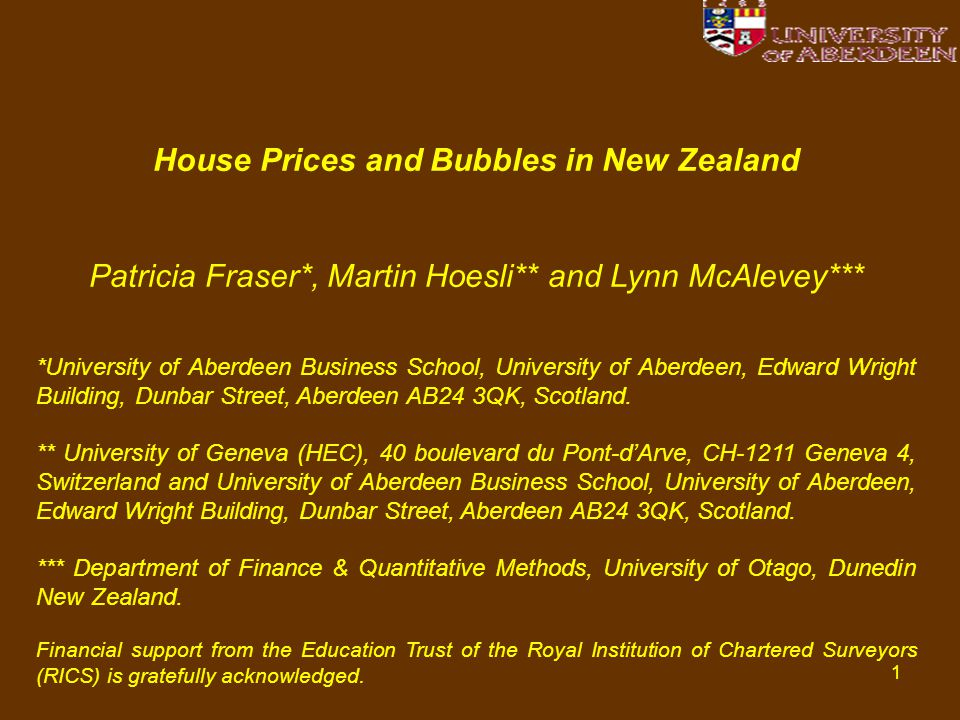 1 House Prices and Bubbles in New Zealand Patricia Fraser*, Martin Hoesli** and Lynn McAlevey*** *University of Aberdeen Business School, University o
