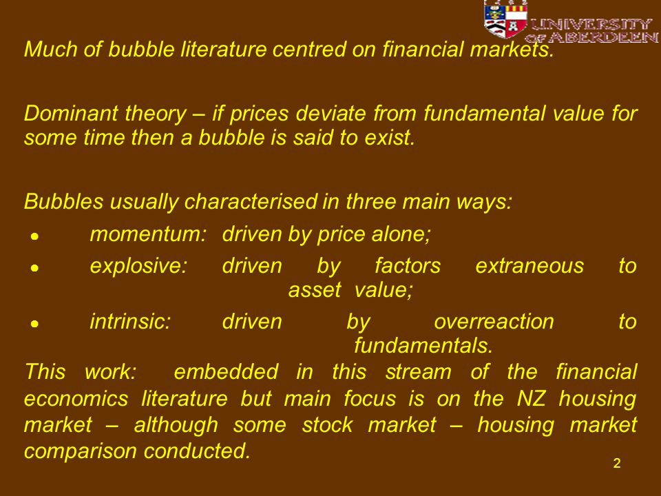 2 Much of bubble literature centred on financial markets.