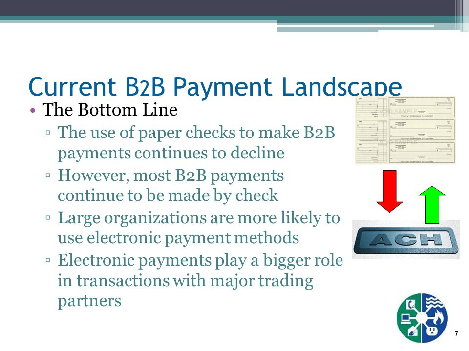 8 The problem with B 2 B Payments It's all about the money  Payers want to control timing  Payers may want to renegotiate terms It's a logistics nightmare  Payer's need payee's bank routing number, account number and instructions for remittance data delivery and technology Getting remittance information is difficult  List of invoices paid and amount  Explanation of short pays, discounts and deductions  Associating the data with an inbound payment  Getting this remit data into a digital, system-readable form  Matching remit data to receivables data and posting payment