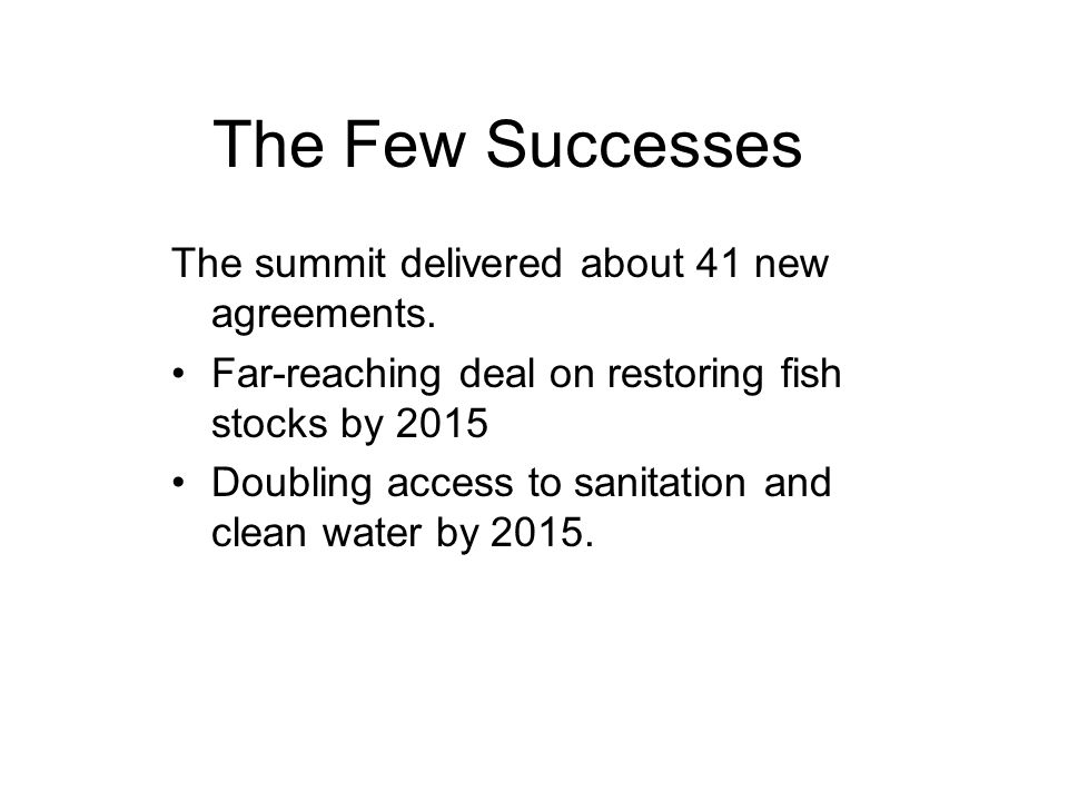 The Few Successes The summit delivered about 41 new agreements.