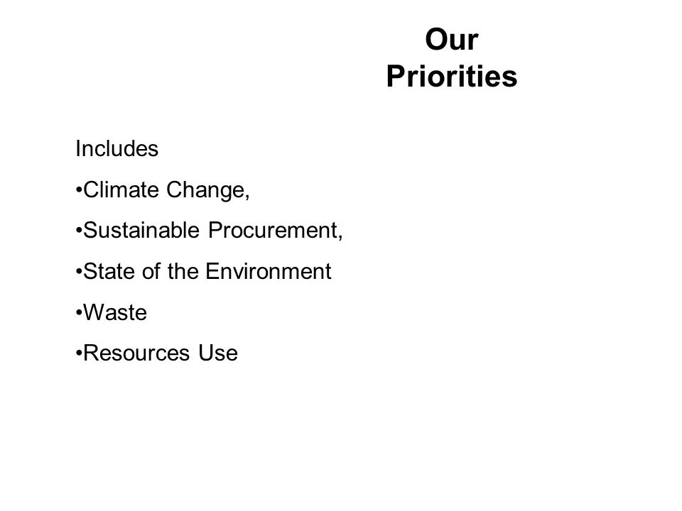 Our Priorities Includes Climate Change, Sustainable Procurement, State of the Environment Waste Resources Use