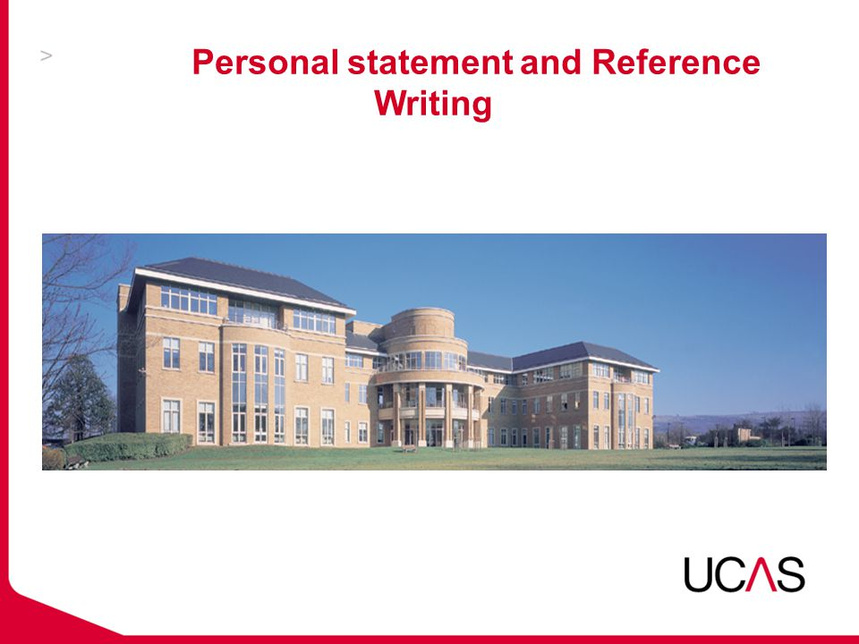 Personal statement and Reference Writing