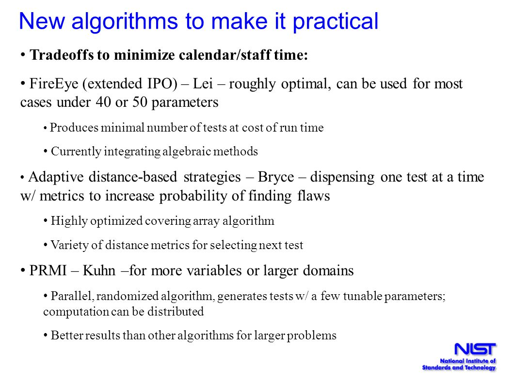 New algorithms to make it practical Tradeoffs to minimize calendar/staff time: FireEye (extended IPO) – Lei – roughly optimal, can be used for most ca