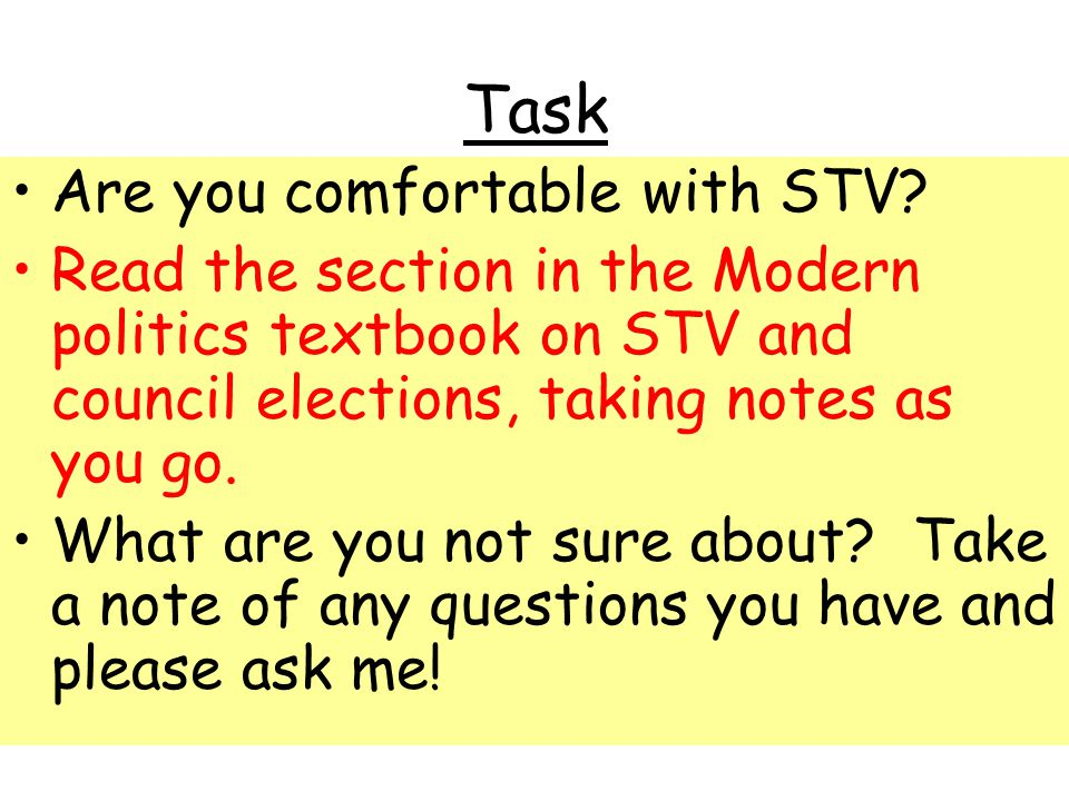 Task Are you comfortable with STV.
