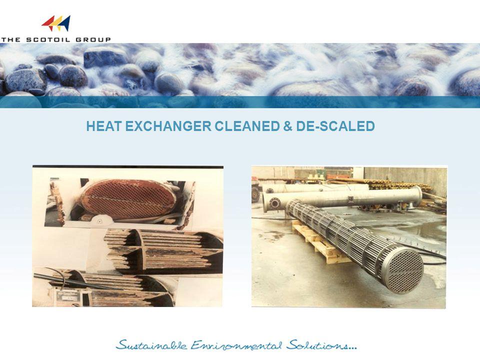 HEAT EXCHANGER CLEANED & DE-SCALED