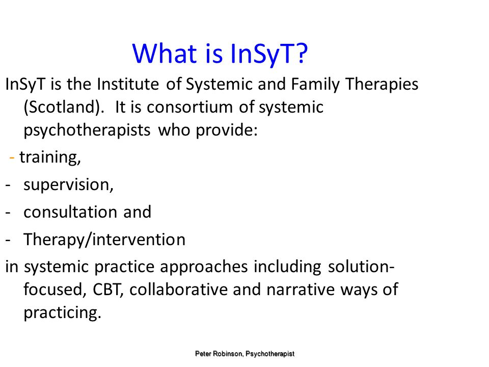 What is InSyT. InSyT is the Institute of Systemic and Family Therapies (Scotland).