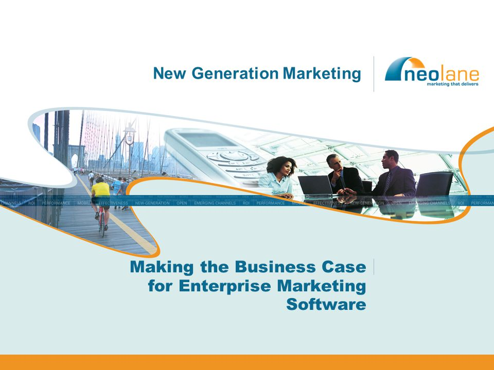 New Generation Marketing Making the Business Case for Enterprise Marketing Software