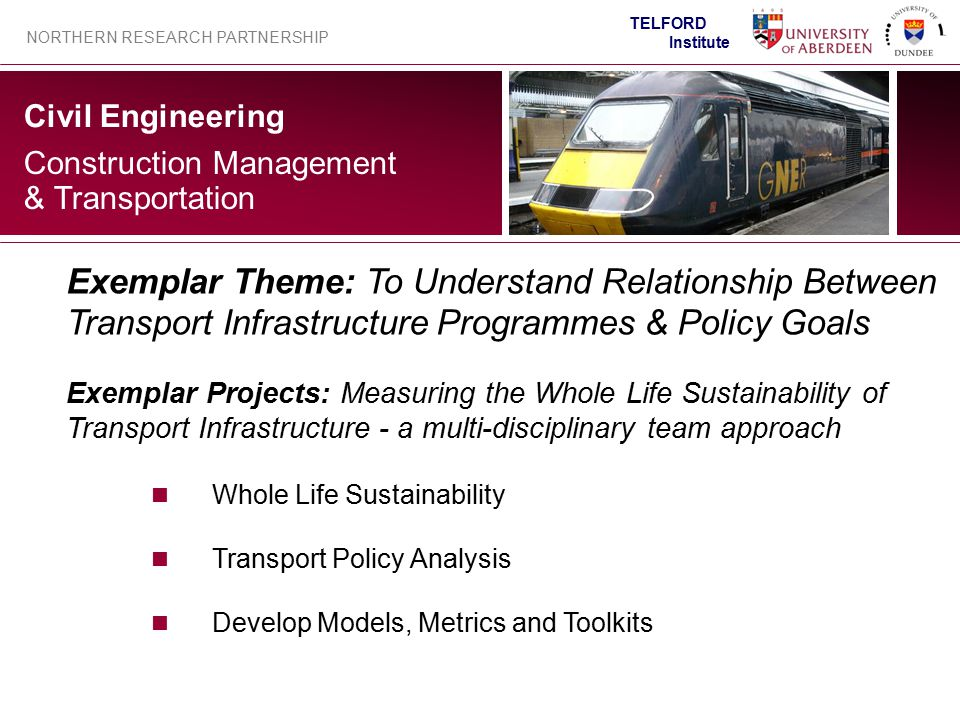 Civil Engineering NORTHERN RESEARCH PARTNERSHIP TELFORD Institute Construction Management & Transportation Exemplar Theme: To Understand Relationship