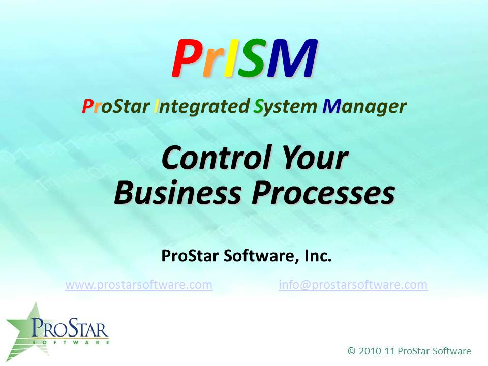 Control Your Business Processes ProStar Software, Inc.