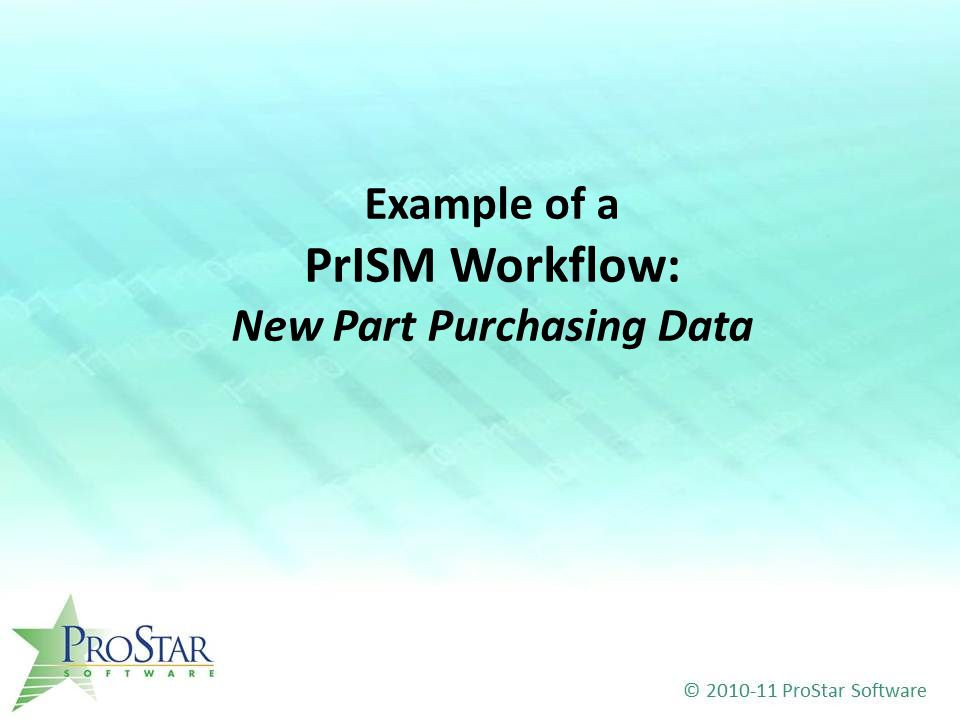 Example of a PrISM Workflow: New Part Purchasing Data