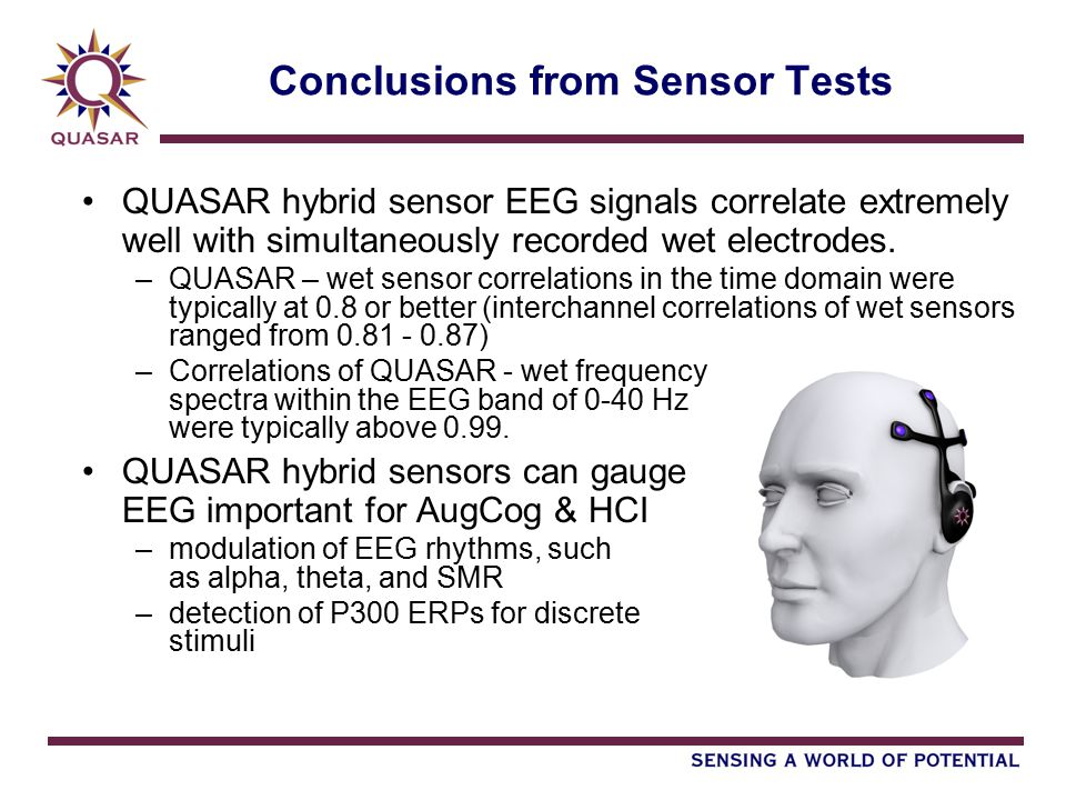 QUASAR hybrid sensor EEG signals correlate extremely well with simultaneously recorded wet electrodes. –QUASAR – wet sensor correlations in the time d