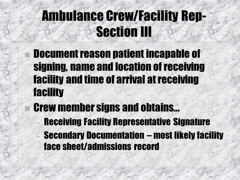 Authorized Rep-Section II n Docment reason patient is physically or mentally incapable of signing.