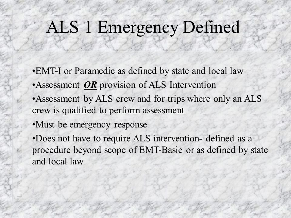 EMERGENCY vs Non-Emergency Emergency Response, BLS or ALS 1, to a 9-1-1 call or the equivalent in areas without 9-1-1 Immediate Response- Begins as quickly as possible to take steps to respond to the call Dispatch and response must be documented- very important!.