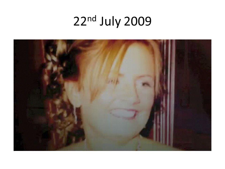 22 nd July 2009