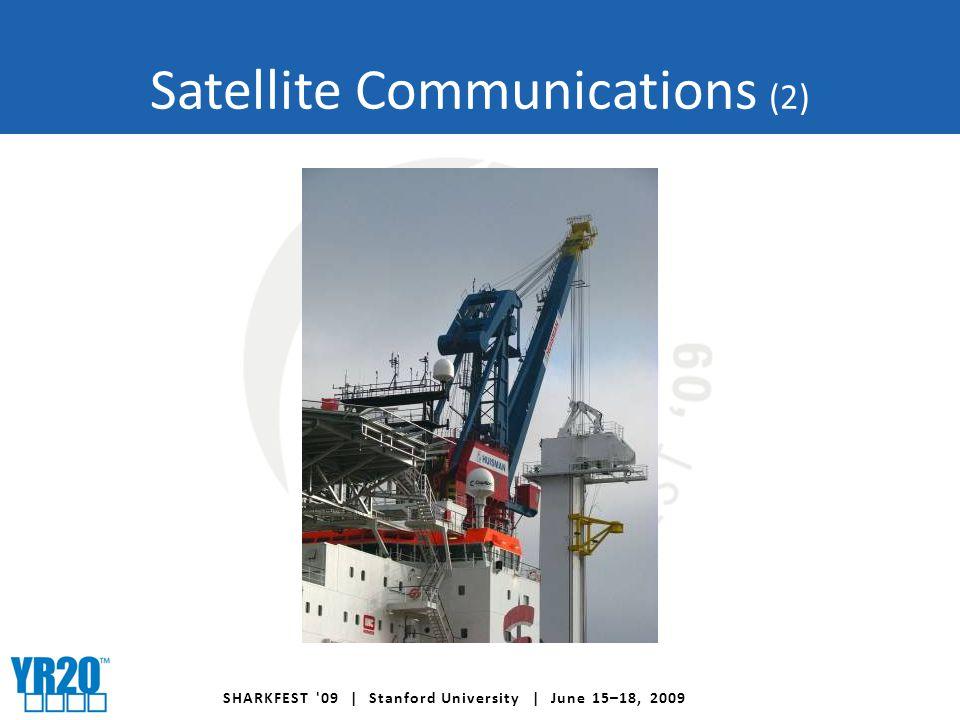 SHARKFEST 09 | Stanford University | June 15–18, 2009 Satellite Communications (2)