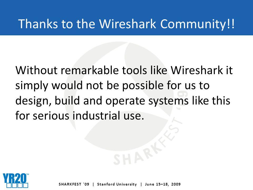 SHARKFEST 09 | Stanford University | June 15–18, 2009 Thanks to the Wireshark Community!.