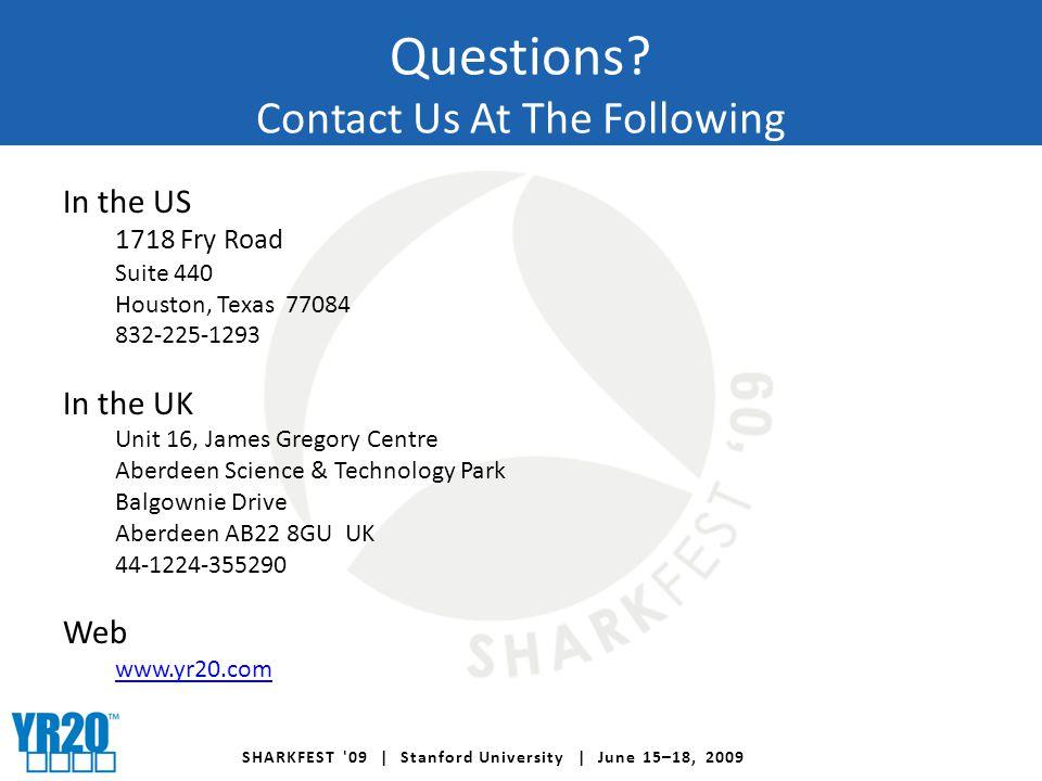 SHARKFEST 09 | Stanford University | June 15–18, 2009 Questions.