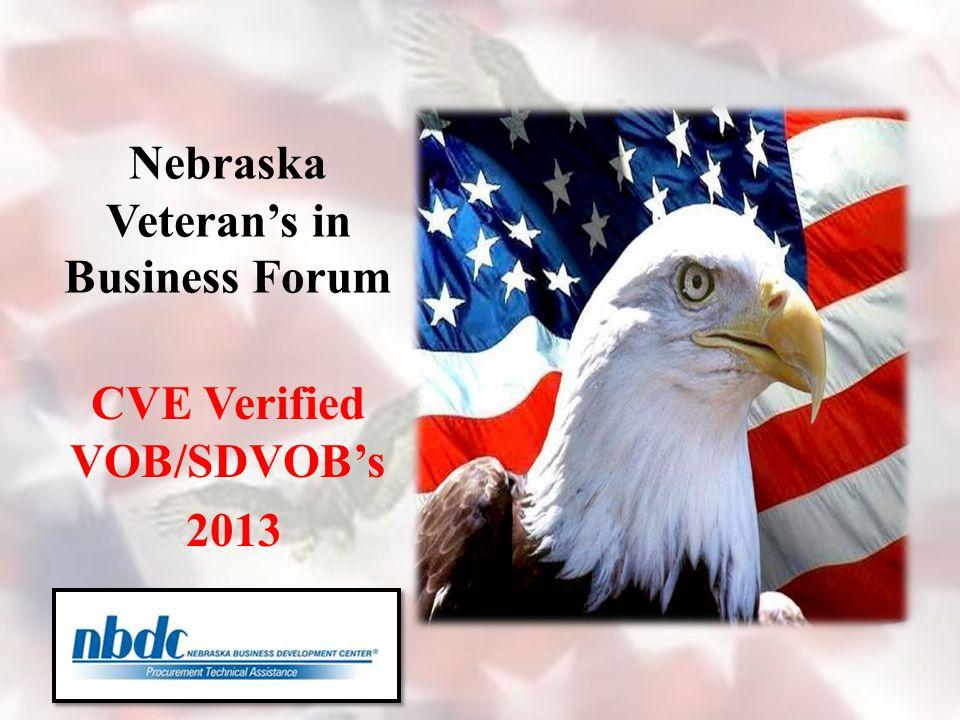 Nebraska Veteran's in Business Forum CVE Verified VOB/SDVOB's 2013