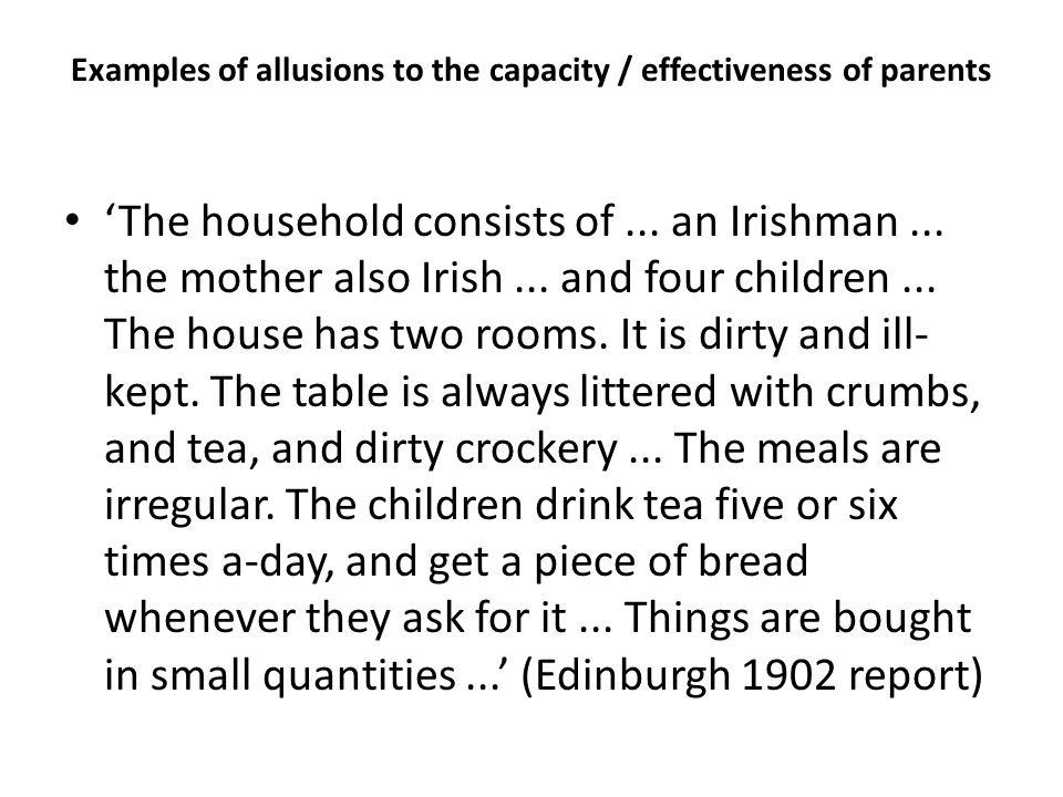 Examples of allusions to the capacity / effectiveness of parents 'The household consists of...