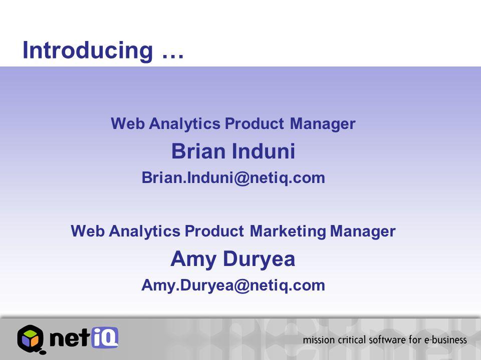 Thank you for attending How to reach WebTrends:  Brian.Induni@netiq.com  Amy.Duryea@netiq.com  Web: http://www.webtrends.com  e-mail: sales@webtrends.com  Phone: 503.294.7025 or 1-888-932-8736