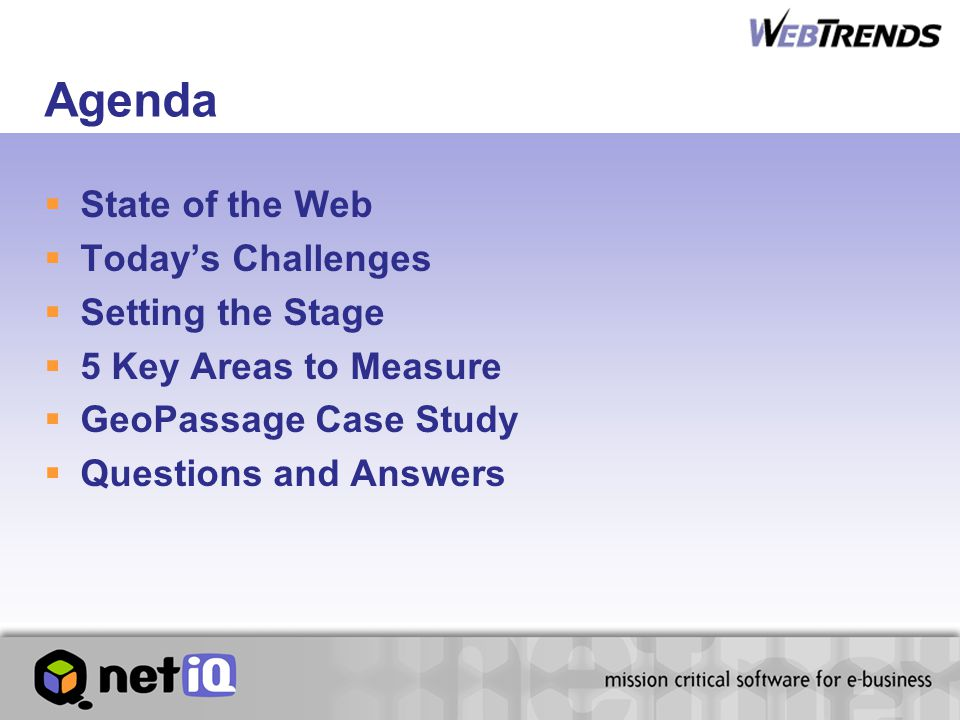 Agenda  State of the Web  Today's Challenges  Setting the Stage  5 Key Areas to Measure  GeoPassage Case Study  Questions and Answers
