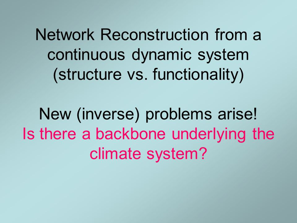 Network Reconstruction from a continuous dynamic system (structure vs.