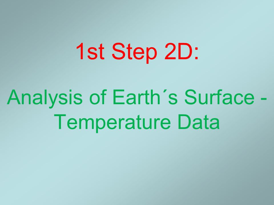 1st Step 2D: Analysis of Earth´s Surface - Temperature Data