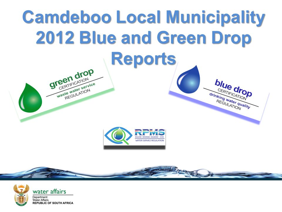 Camdeboo Local Municipality 2012 Blue and Green Drop Reports Camdeboo Local Municipality 2012 Blue and Green Drop Reports