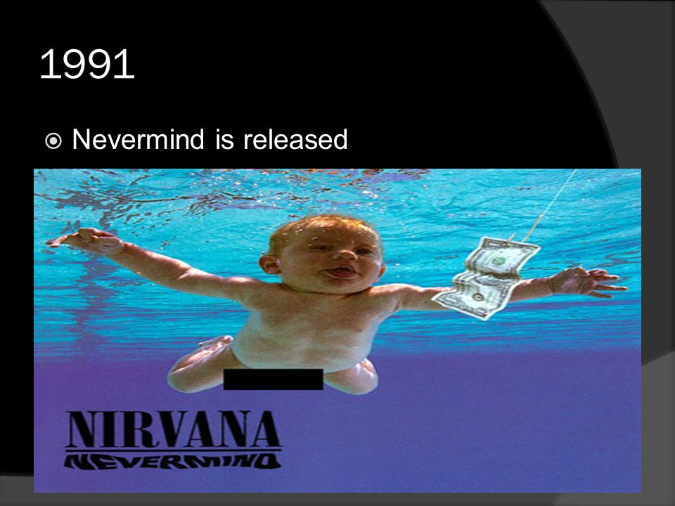 1991  Nevermind is released