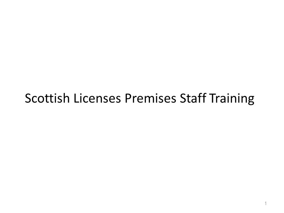 2 1.The legal basis of the requirement for the training of staff 2.The licensing objectives.