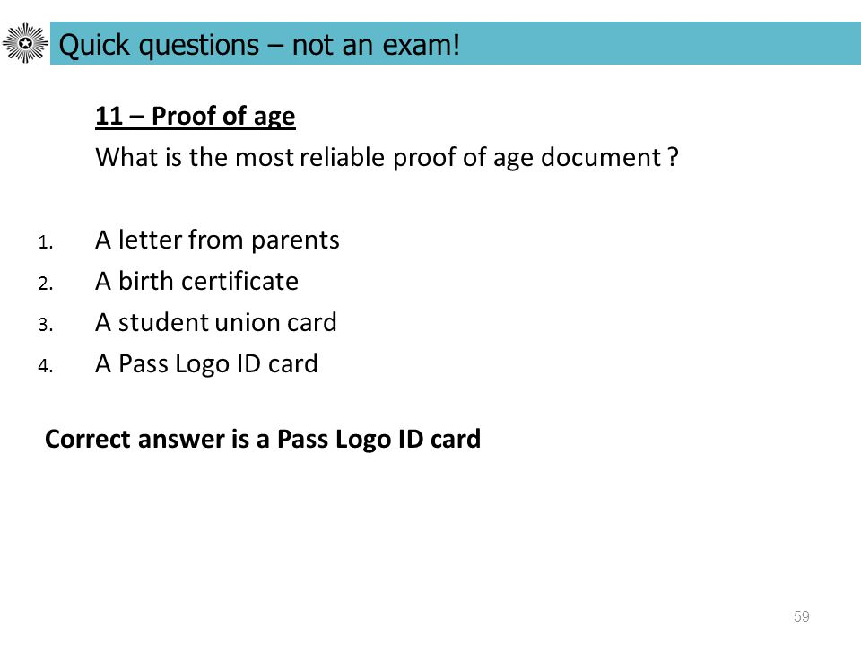 59 11 – Proof of age What is the most reliable proof of age document .