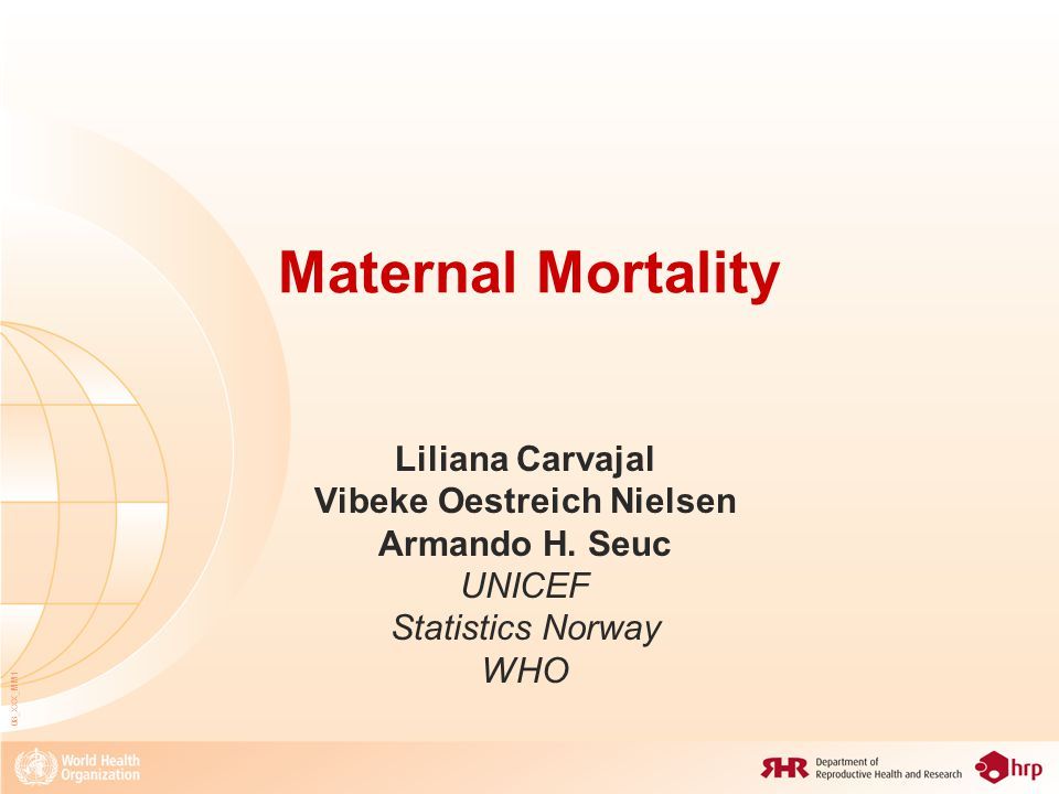 08_XXX_MM1 Maternal Mortality Liliana Carvajal Vibeke Oestreich Nielsen Armando H.