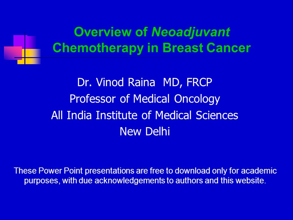 Overview of Neoadjuvant Chemotherapy in Breast Cancer Dr.