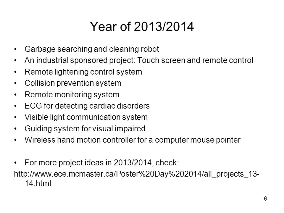 7 Year of 2012/2013 Check: http://www.ece.mcmaster.ca/4oi6_2012-13.html